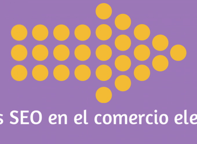 SEO: Cómo posicionar nuestro comercio electrónico en Google