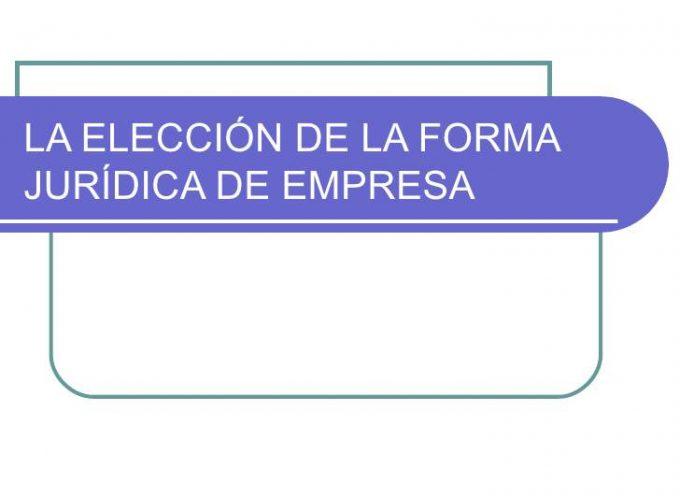Elección de la forma jurídica de la empresa.