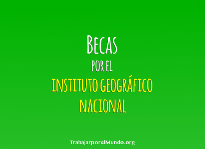 Becas Instituto Geográfico Nacional