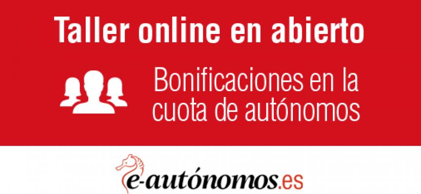 Taller gratuito sobre bonificaciones en la cuota de autónomos