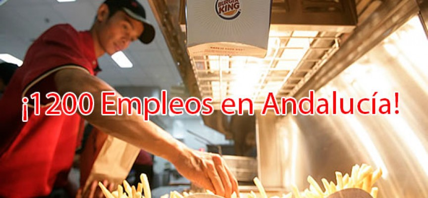 Burger King creará 1.200 empleos en Andalucía.