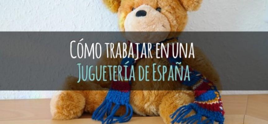 Cómo encontrar empleo en una tienda de juguetes de España