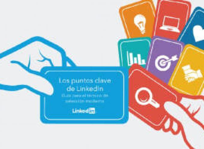 Los puntos clave de LinkedIn Guía para el técnico de  selección moderno