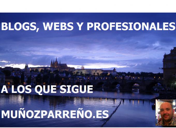 Blogs, Webs y Profesionales que muñozparreño.es sigue.