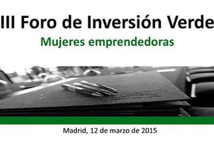 El III Foro de inversión verde: mujeres emprendedoras abre plazo de presentación hasta el 12/03/2015