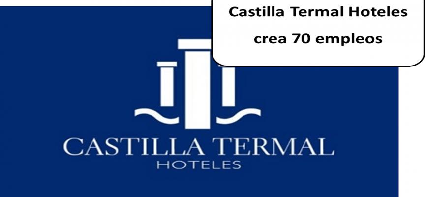 70 empleos en el nuevo Hotel Balneario de Castilla Termal Hoteles.
