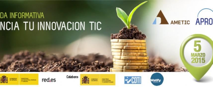 """Jornada """"Financia tu innovación TIC"""" – 5 de marzo en Madrid"""