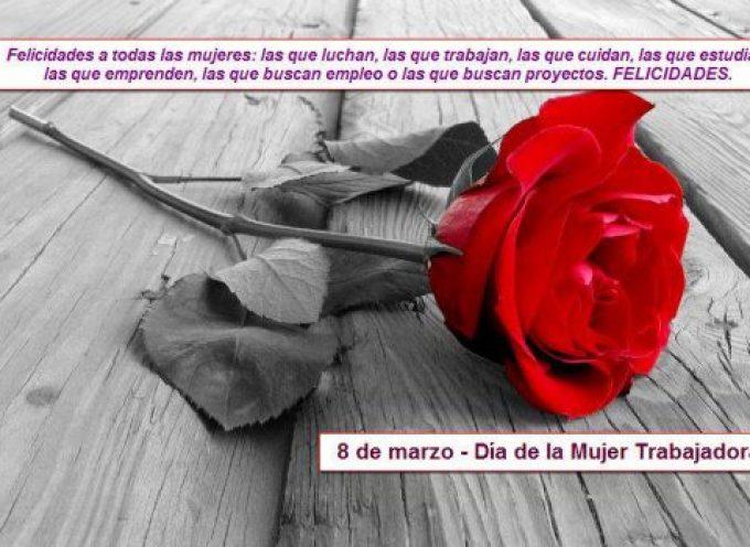 Dia de la Mujer Trabajadora – Felicidades Luchadoras!!
