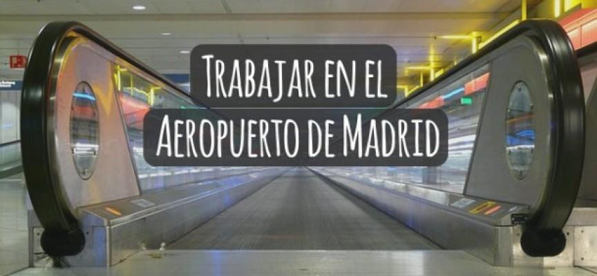 Trabajar en el Aeropuerto de Madrid  Aeropuerto Adolfo Suarez