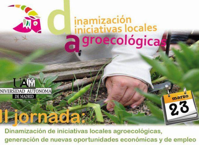 II jornadas de dinamización de iniciativas locales agroecológicas en la UAM. 23 de marzo2015