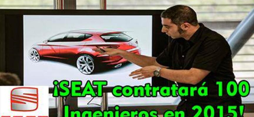 SEAT contratará a 100 ingenieros en 2015.