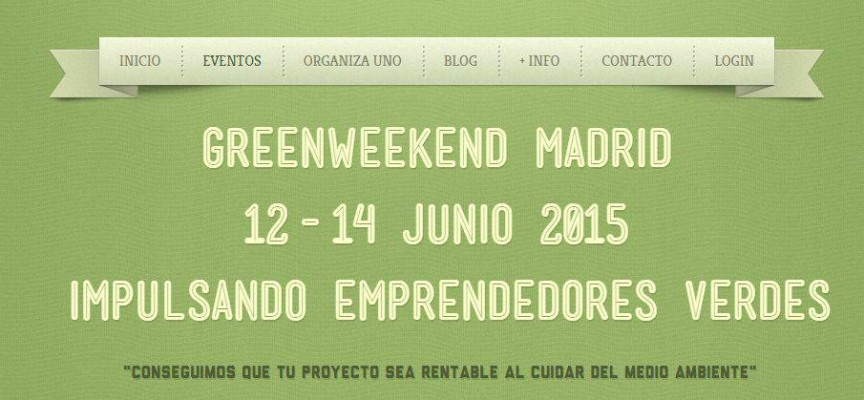 Los emprendedores del sector verde en Greenweekend Madrid del 12 al 14 de junio