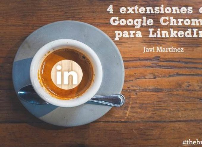 4 extensiones de Google Chrome para LinkedIn
