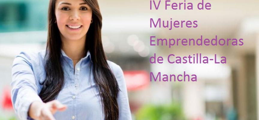 IV Feria de Mujeres Emprendedoras de Castilla-La Mancha. Inscripción hasta el 21 de septiembre 2015