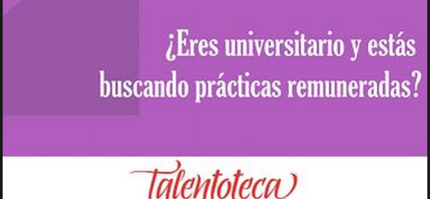 Talentoteca – Practicas Remuneradas con Formación diferencial en Empresas lideres