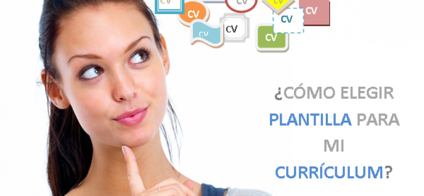 Cómo elegir plantilla de currículum. Guía para escoger las mejores plantillas de curriculum