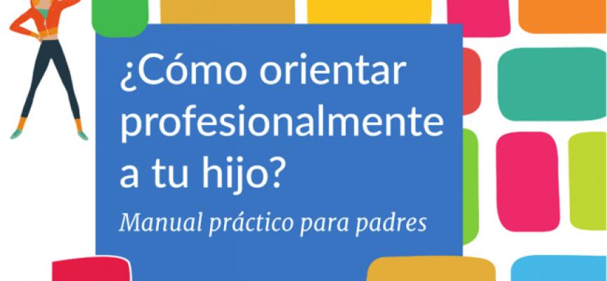 ¿Cómo orientar profesionalmente a tu hijo?