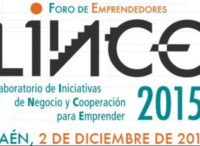 II Foro de emprendedores. Inscribe tu proyecto en LINCE 2015. (Jaén) – 2/12/2015