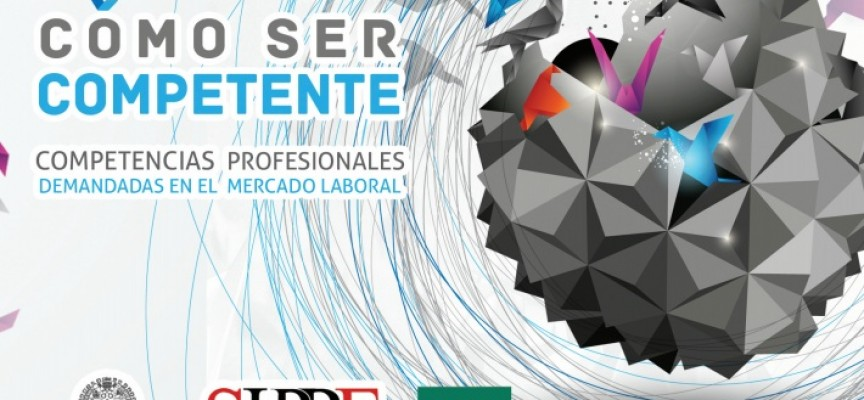 ¿Cómo ser competente? Competencias profesionales demandadas en el mercado laboral