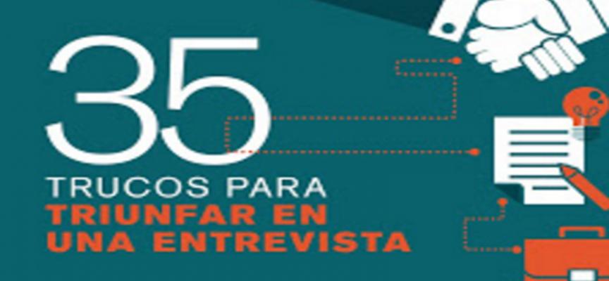 GUIA 35 TRUCOS PARA TRIUNFAR EN UNA ENTREVISTA DE TRABAJO