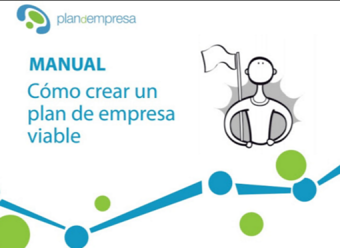 MANUAL COMO CREAR UN PLAN DE EMPRESA VIABLE