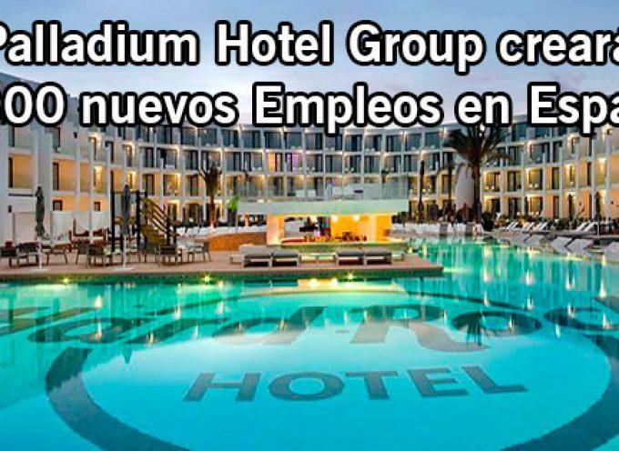 Palladium Hotel Group creará 1.300 empleos en España este año
