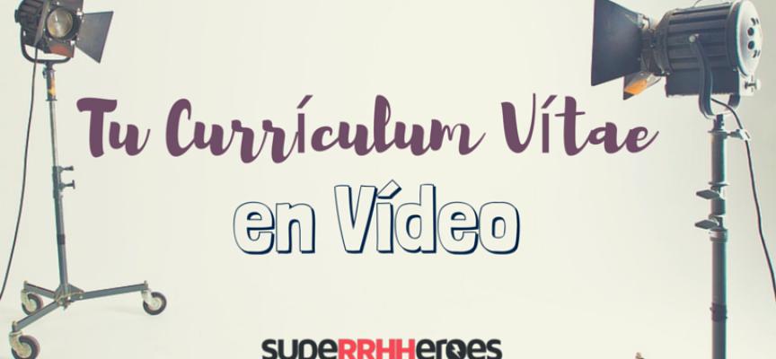 Tu Currículum Vítae en vídeo