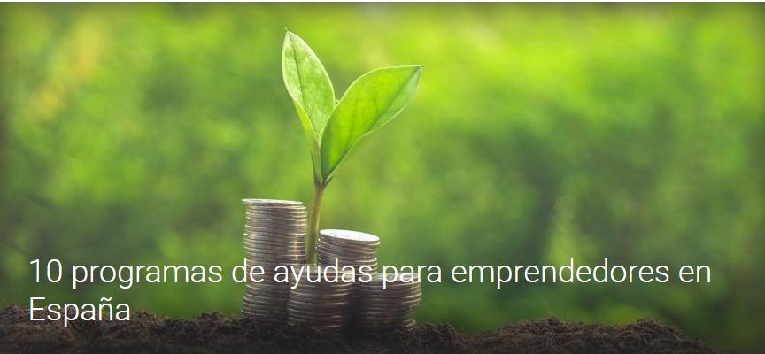 10 programas de ayudas para emprendedores en España