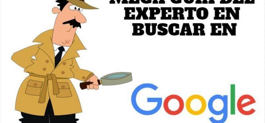 MEGA GUÍA DE EXPERTO PARA BUSCAR EN GOOGLE