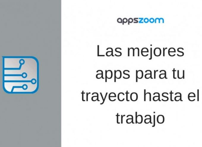 Las mejores apps para tu trayecto hasta el trabajo