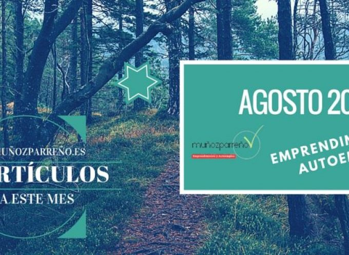 Bienvenido Agosto 2016 ; los últimos artículos sobre emprendimiento y autoempleo que te pueden interesar.