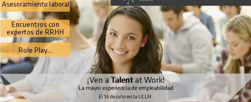 La Universidad de Castilla- La Mancha acoge la próxima jornada de Talent at Work #Albacete – 14julio2016