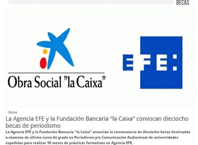 EFE y la Caixa convocan 18 becas en la XII edición del Programa de Periodismo. Plazo 18/09/2016