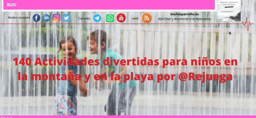 140 Actividades divertidas para niños en la montaña y en la playa por @Rejuega
