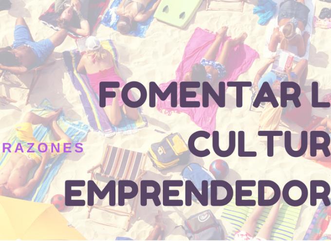 7 Razones para Fomentar una Cultura Emprendedora