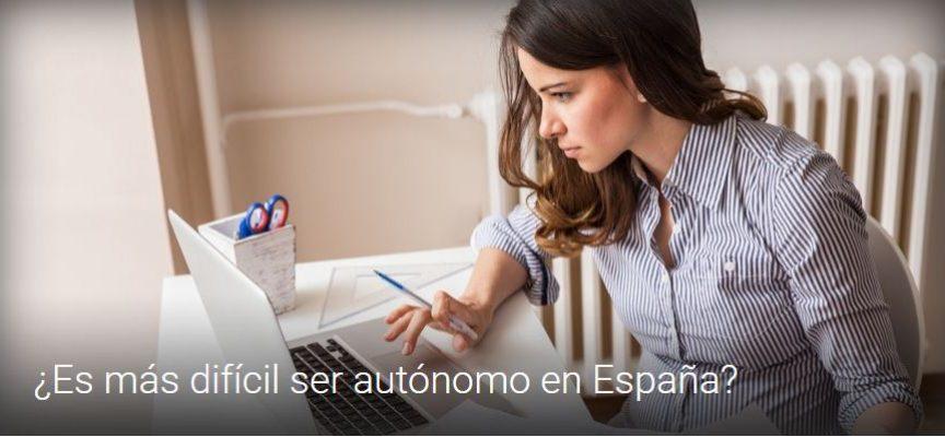¿Es más difícil ser autónomo en España?