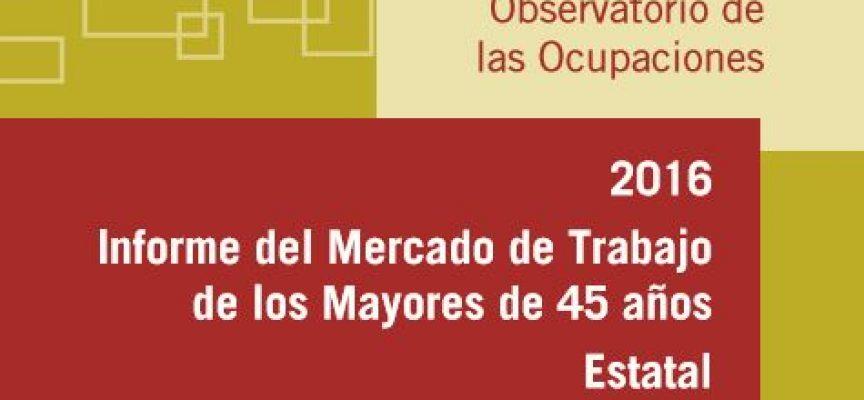 Informe del Mercado de Trabajo de los Mayores de 45 años 2016. Vía @empleo_sepe