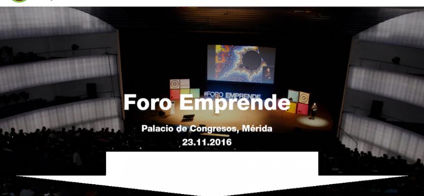Foro Emprende 2016 para emprendedores y empresas de Extremadura – Mérida 23/11/2016