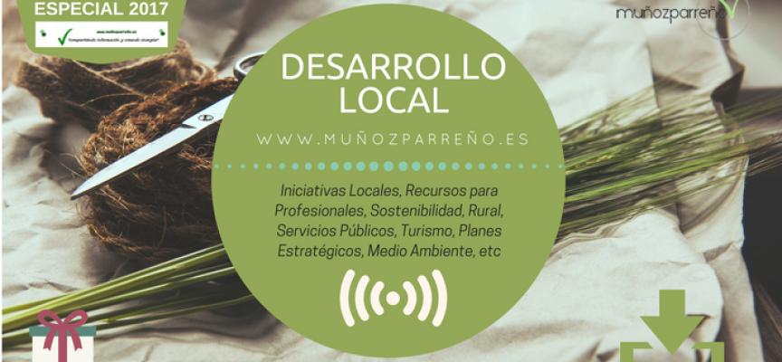 Especial Desarrollo Local 2017 (Rural, Turismo, MedioAmbiente, Iniciativas Sociales, etc)