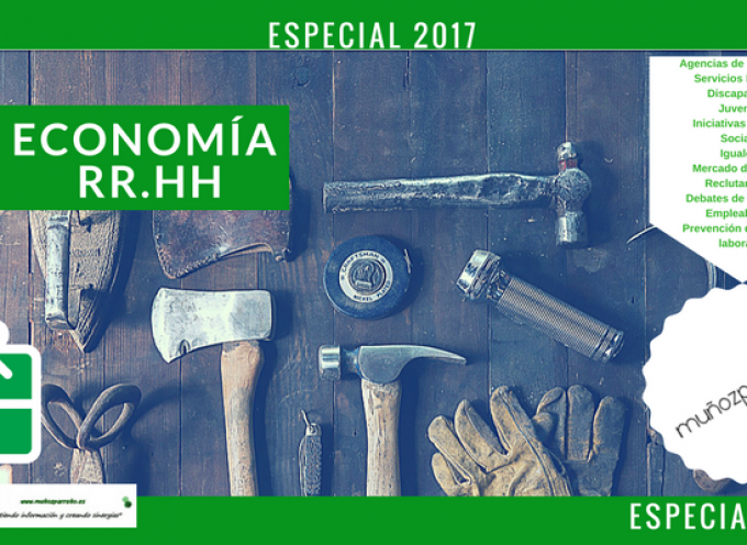 Especial Economía y RR.HH 2017 (mercado de trabajo, iniciativas, empleabilidad, debate, etc)