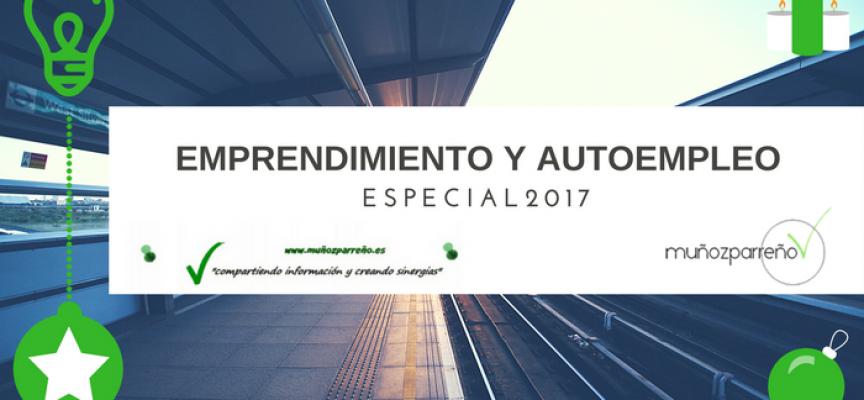 Especial 2017 – Autoempleo y Emprendimiento en www.muñozparreño.es