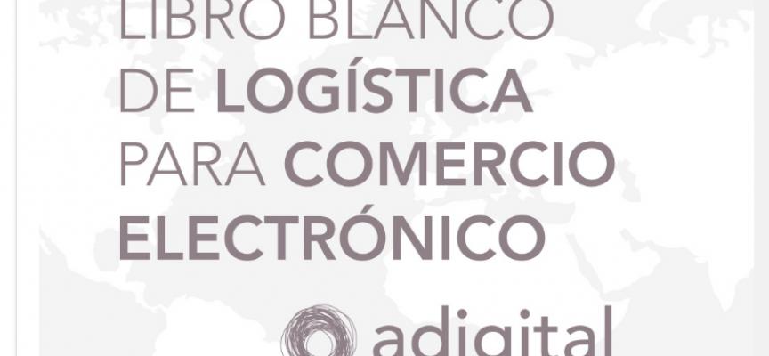 LIBRO BLANCO DE LA LOGÍSTICA PARA COMERCIO ELECTRÓNICO #ECOMMERCE