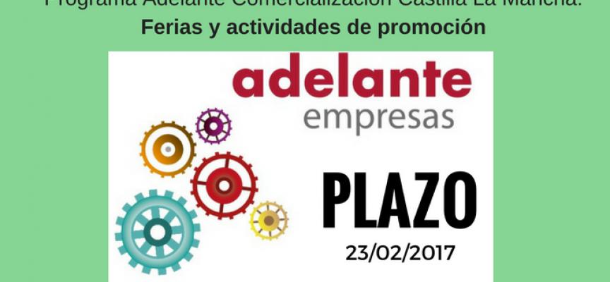 Programa Adelante Comercialización: Ferias y actividades de promoción – #CastillaLaMancha – Plazo: 22/02/2017