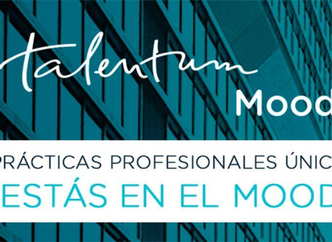 300 plazas para Prácticas Profesionales. Programa Talentum Mood