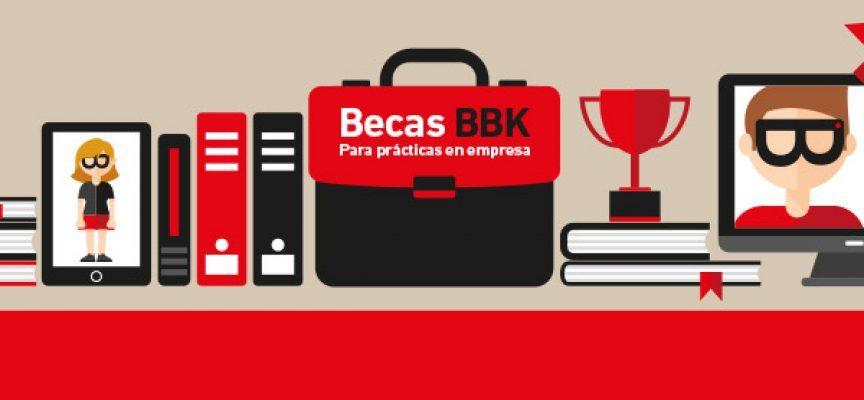 Becas BBK – Prácticas en Empresas 2017 – Plazo 26/03/2017