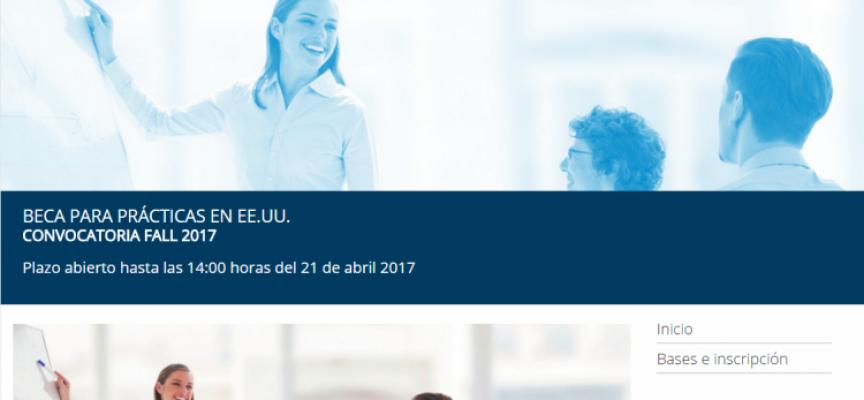 BECAS para prácticas en EE.UU – Convocatoria FALL 2017 (Plazo 21 de abril de 2017)