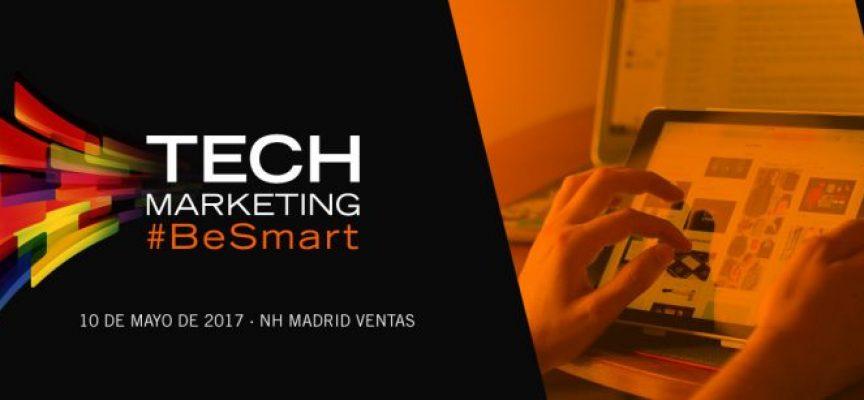¿Te gustan las startups? TechMarketing 2017 #BeSmart es el evento al que no puedes faltar – 10/05/2017 #Madrid