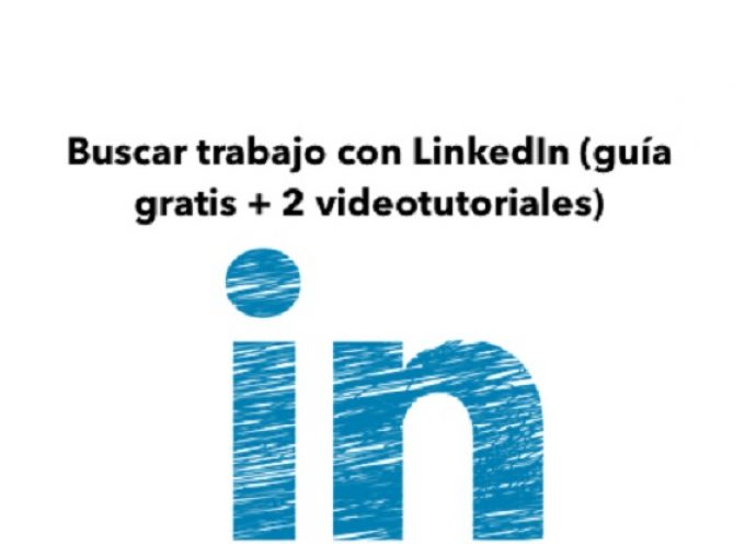 Buscar trabajo con LinkedIn: guía gratis + 2 videotutoriales de @AmaliaLopezAcer