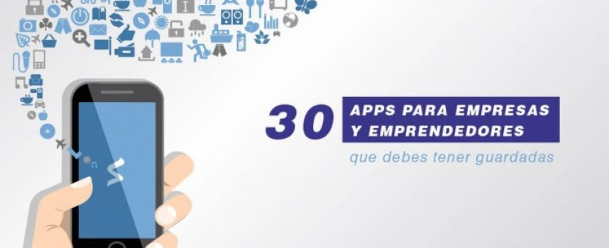 30 apps para empresas y emprendedores que debes tener