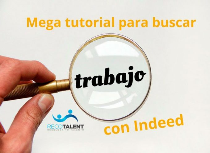 Mega tutorial para buscar trabajo con Indeed